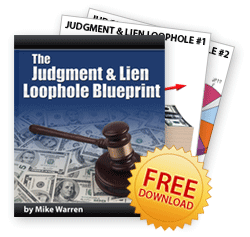 The Judgment & Lien Loophole Blueprint